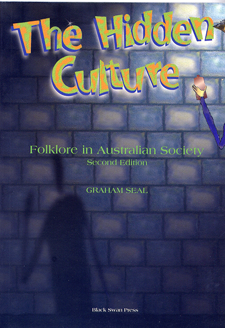 The Hidden Culture by Graham Seal, Professor of Folklore, Curtin University