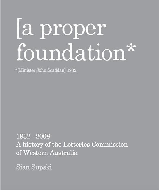 A Proper Foundation 1932–2008 by Sian Supski