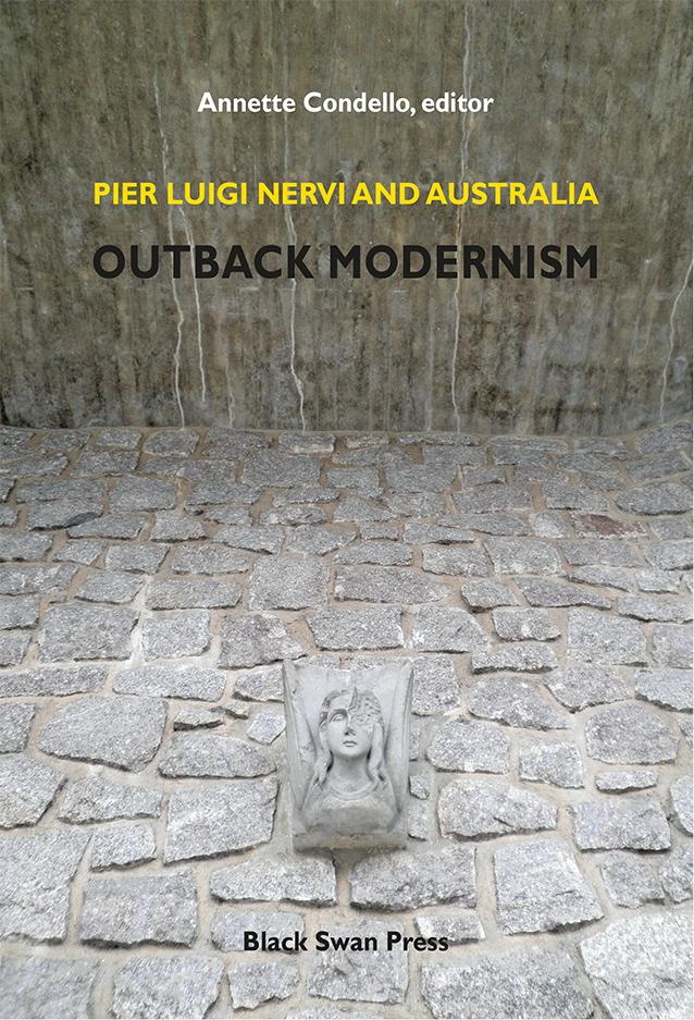 Pier Luigi Nervi and Australia: Outback Modernism